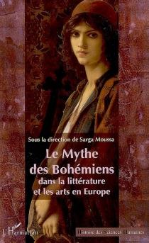 Le mythe des Bohémiens dans la littérature et les arts en Europe -