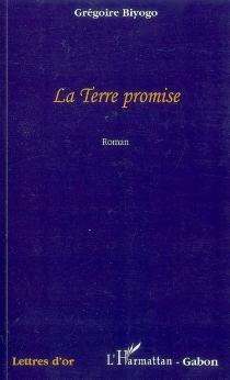La terre promise - GrégoireBiyogo