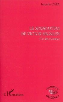 Le Siddhartha de Victor Segalen : une dés-orientation - IsabelleCata