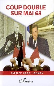 Coup double sur Mai 68 - PatrickHaas