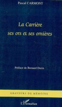 La carrière, ses ors et ses ornières - PascalCarmont