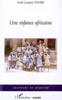 Une enfance africaine - Fodé LamineTouré