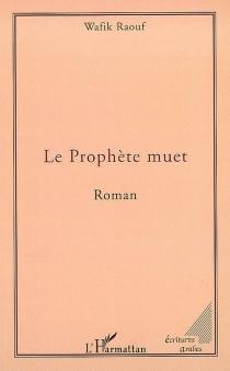 Le prophète muet - WafikRaouf