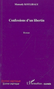 Confession d'un libertin - Mamady Koulibaly