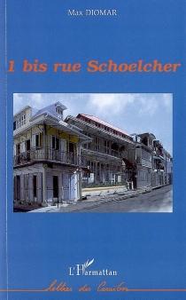 1 bis, rue Schoelcher - MaxDiomar