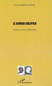 Le roman oulipien - CaroleBisenius-Penin