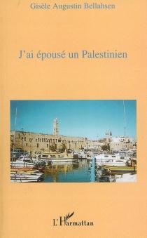 J'ai épousé un Palestinien - GisèleBellahsen