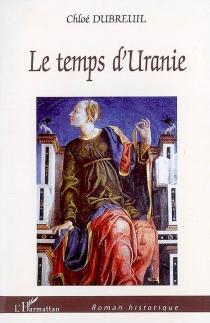 Le temps d'Uranie - ChloéDubreuil