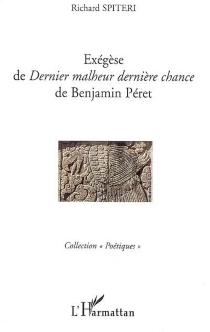 Exégèse de Dernier malheur, dernière chance de Benjamin Péret - RichardSpiteri