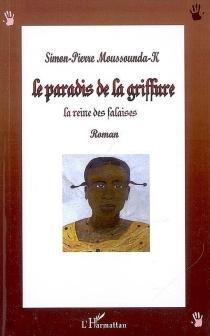 Le paradis de la griffure : la reine des falaises - Simon-PierreMoussounda