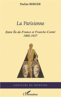 La Parisienne : entre Ile-de-France et Franche-Comté - PaulineBerger