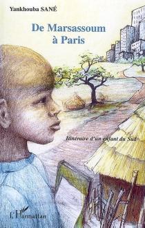 De Marsassoum à Paris : itinéraire d'un enfant du Sud - YankhoubaSané