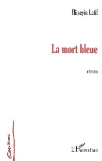 La mort bleue - HosseinLatif