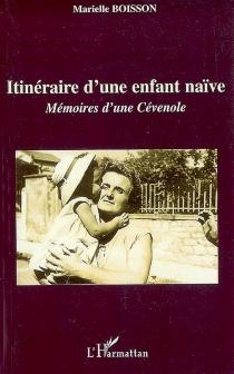 Itinéraire d'une enfant naïve : mémoires d'une Cévenole - MarielleBoisson