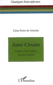 Aimé Césaire, Cahier d'un retour au pays natal - LilianPestre de Almeida