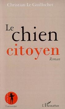 Le chien citoyen - ChristianLe Guillochet