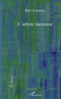 L'artiste inconnue - RayCospérec