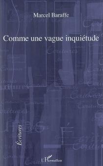 Comme une vague inquiétude - MarcelBaraffe