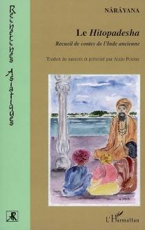Le Hitopadesha : recueil de contes de l'Inde ancienne - Narayana Pandita