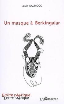 Un masque à Berkingalar - LouisKalmogo