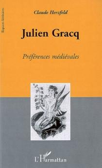 Julien Gracq : préférences médiévales - ClaudeHerzfeld