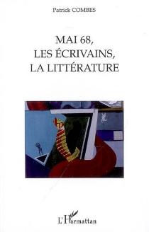 Mai 68, les écrivains, la littérature - PatrickCombes