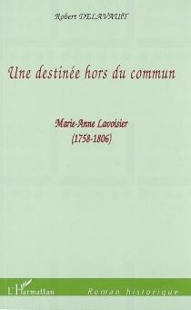Une destinée hors du commun : Marie-Anne Lavoisier (1758-1806) - RobertDelavault