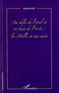 Au-delà de l'oral et en deça de l'écrit : les Mille et une nuits - RachidBazzi