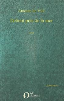 Debout près de la mer - Antoine deVial