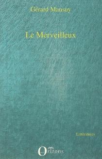 Le merveilleux - GérardMansuy