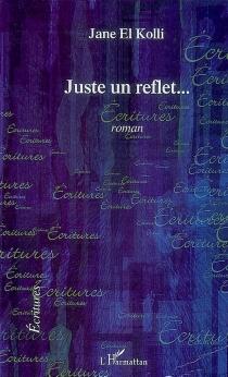 Juste un reflet... - JaneEl Kolli