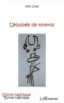 L'équipée de toreros - N'doCissé