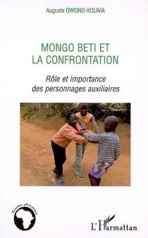 Mongo Beti et la confrontation : rôle et importance des personnages auxiliaires - AugusteOwonko-Kouma