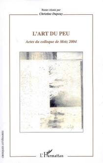 L'art du peu : actes du colloque de Metz 2004 -
