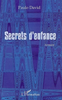 Secrets d'enfance - PauloDavid