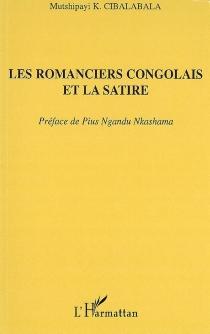 Les romanciers congolais et la satire - Mutshipayi K.Cibalabala
