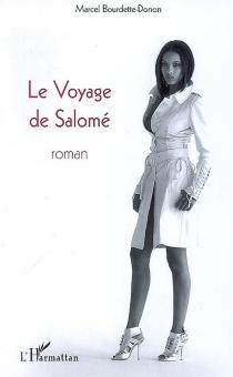 Le voyage de Salomé - MarcelBourdette Donon