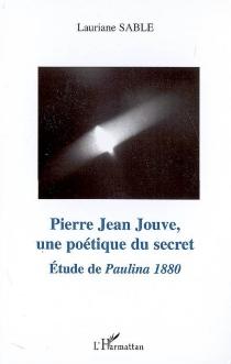 Pierre Jean Jouve, une poétique du secret : étude de Paulina 1880 - LaurianeSable