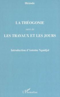 Théogonie| Suivi de Les travaux et les jours - Hésiode