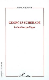 Georges Schehadé : l'émotion poétique - RidhaBourkhis