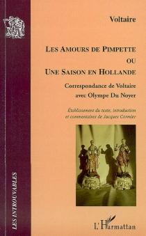 Les amours de Pimpette ou Une saison en Hollande : correspondance de Voltaire avec Olympe Du Noyer - Voltaire