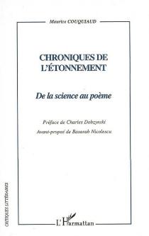Chroniques de l'étonnement : de la science au poème - MauriceCouquiaud