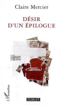 Désir d'un épilogue : récit - ClaireMercier