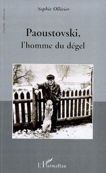 Paoustovski, l'homme du dégel - SophieOllivier