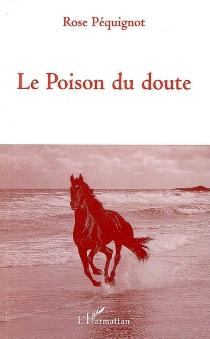 Le poison du doute - RosePéquignot