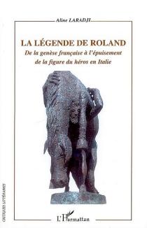 La légende de Roland : de la genèse française à l'épuisement de la figure du héros en Italie - AlineLaradji