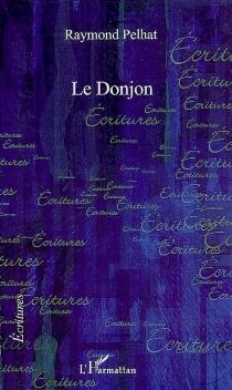 Le donjon - RaymondPelhat