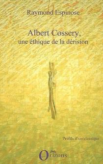 Albert Cossery, une éthique de la dérision - RaymondEspinose