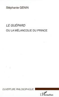 Le guépard ou La mélancolie du prince - StéphanieGenin