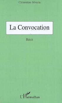 La convocation - ClémentineSéverin